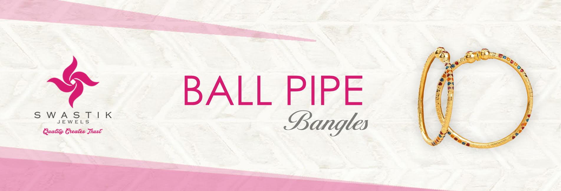 Ball Pipe Bangles